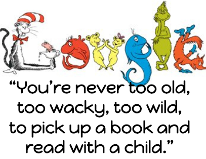 """You're never too old, too wacky, too wild, to pick up a book and read with a child."""