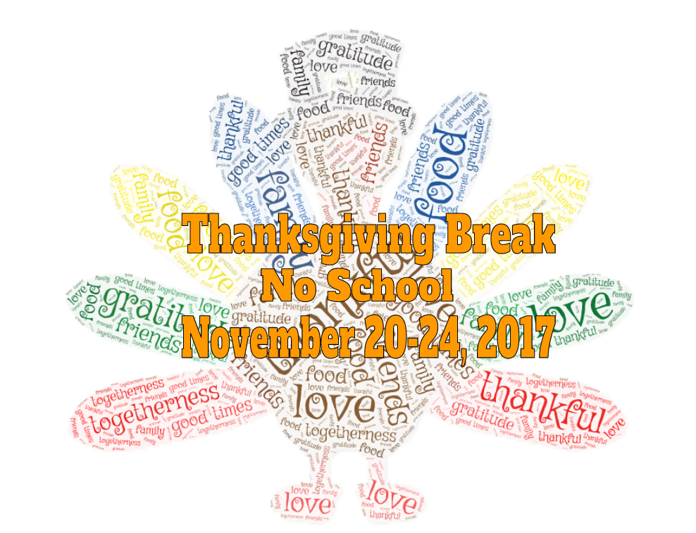 Thanksgiving Break No School November 20-24, 2017